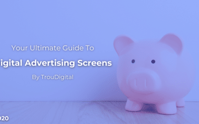 Digital Advertising Screens – The Ultimate Actionable Guide To Generating Revenue